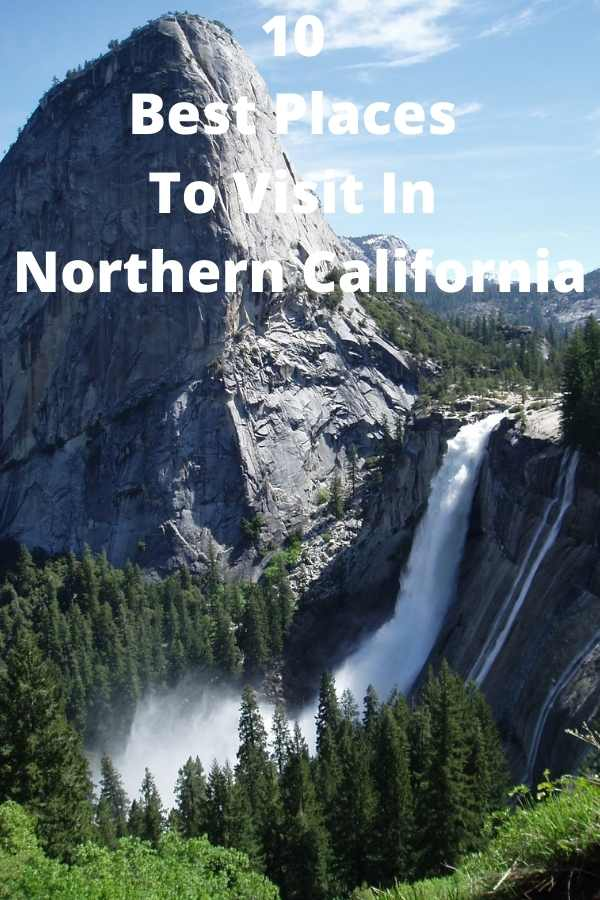 10 Best Places To Visit In Northern California