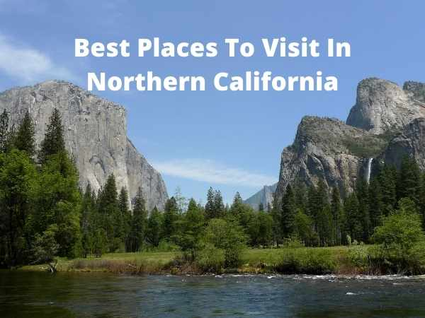 Best Places To Visit In Northern California