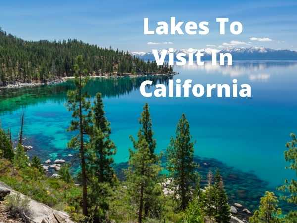 Best Lakes To Visit In California