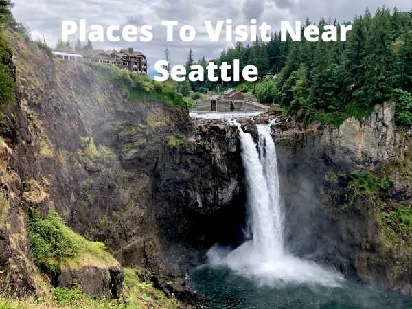 Places To Visit Near Seattle