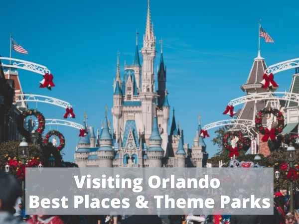 Visiting Orlando; Best Places and Theme Parks