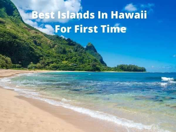 Best Islands In Hawaii For First Time