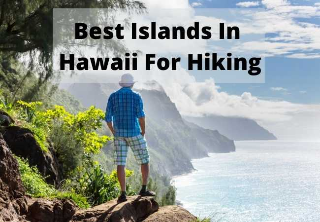 Best Islands In Hawaii For Hiking