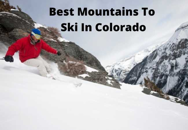 Best Mountains To Ski In Colorado (guide)