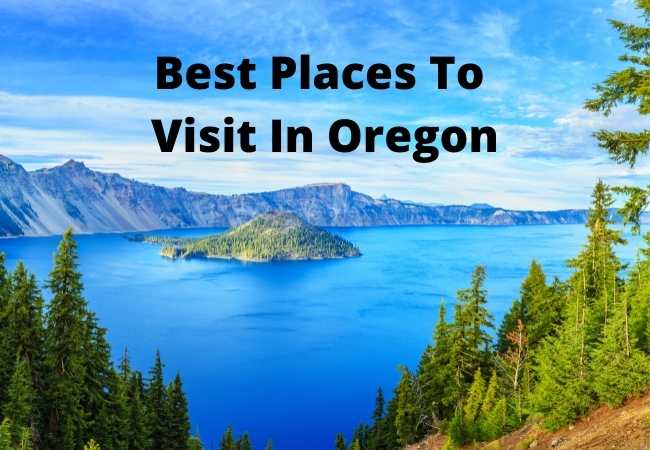 Best Places To Visit In Oregon
