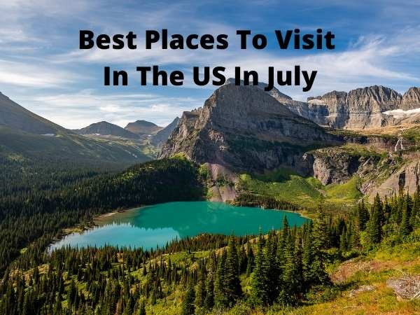 Best Places To Visit In The Us In July