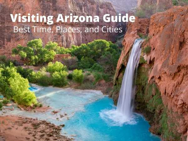 Visiting Arizona Guide: Best Time, Places and Cities
