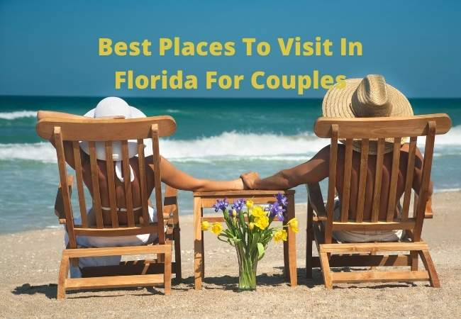 Best Places To Visit In Florida For Couples