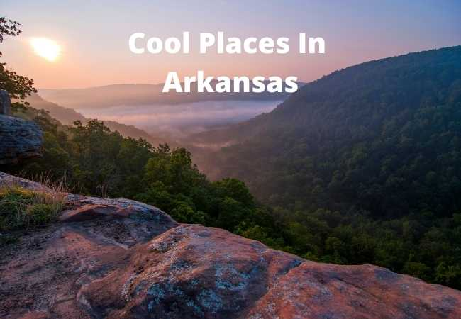 Cool Places In Arkansas (Guide)