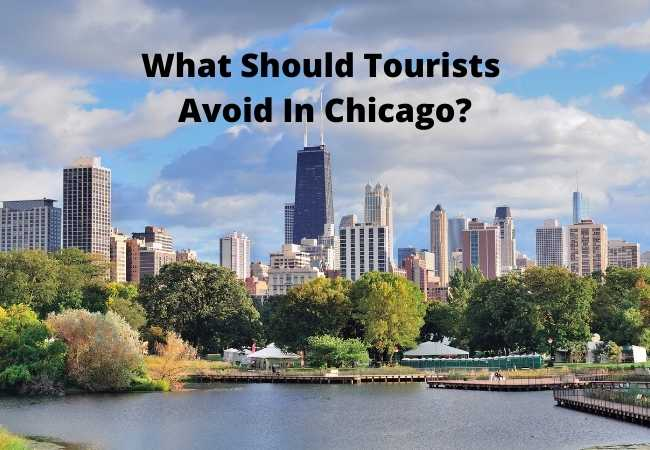 What Should Tourists Avoid In Chicago?