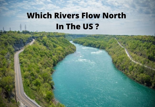 Which Rivers Flow North In The US