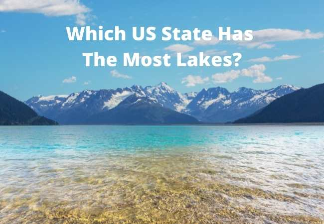 Which US State Has The Most Lakes?