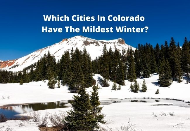 Which Cities In Colorado Have The Mildest Winter