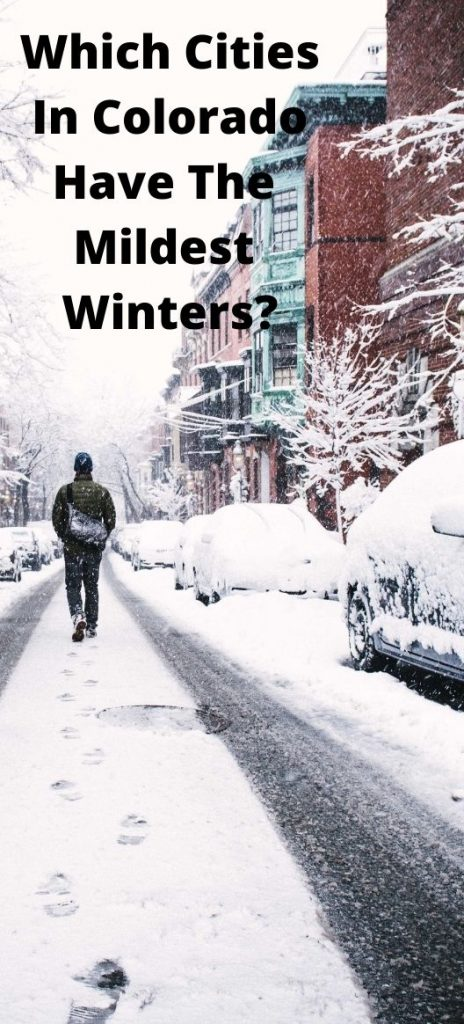 Which Cities In Colorado Have The Mildest Winters