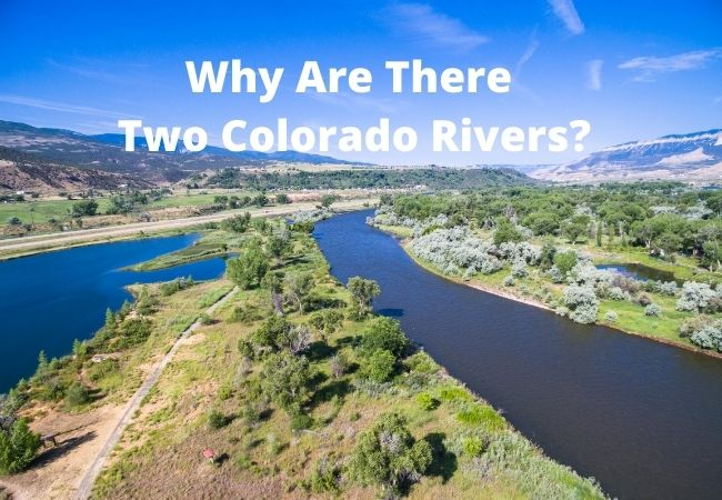 Why Are There Two Colorado Rivers