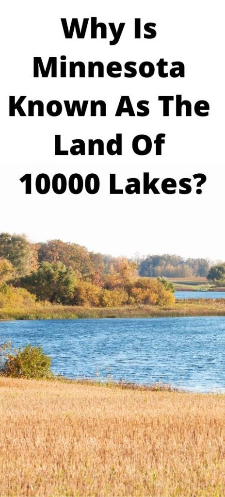 Why Is Minnesota Known As The Land Of 10000 Lakes